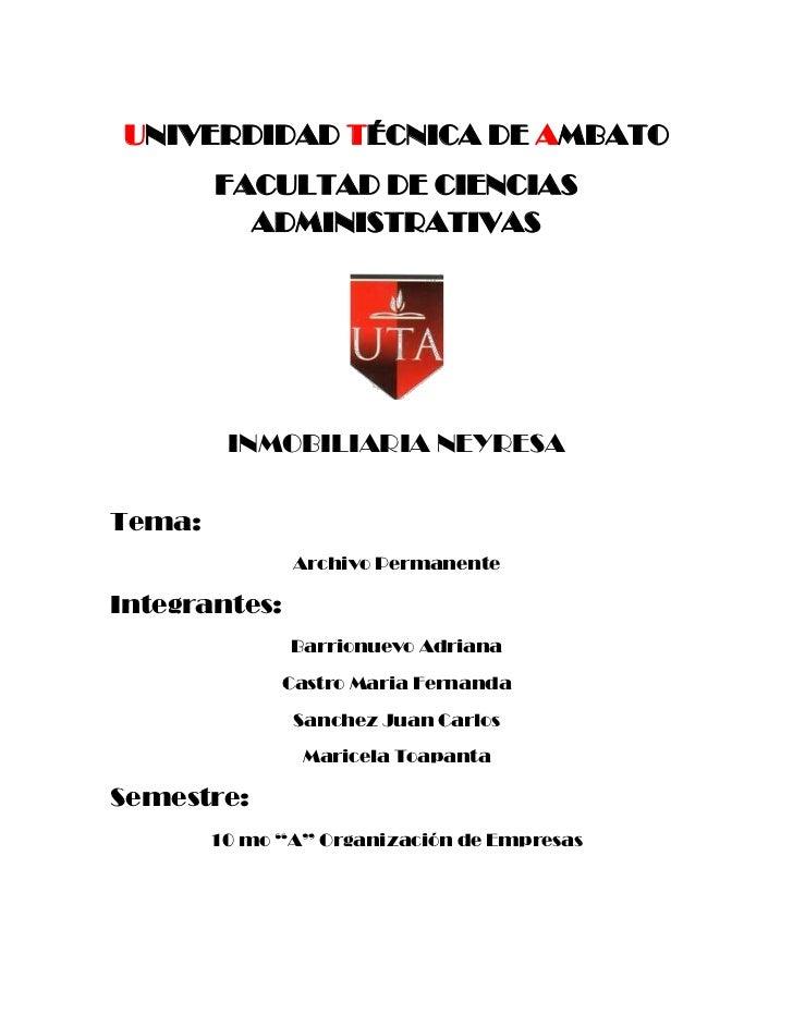 UNIVERDIDAD TÉCNICA DE AMBATO<br />FACULTAD DE CIENCIAS ADMINISTRATIVAS23533101036320<br />INMOBILIARIA NEYRESA<br />Tema:...