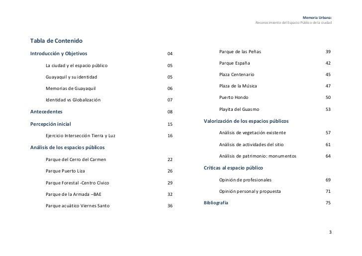Tabla de Contenido<br />Introducción y Objetivos04<br />La ciudad y el espacio público05<br />Guayaquil y su identidad05<b...
