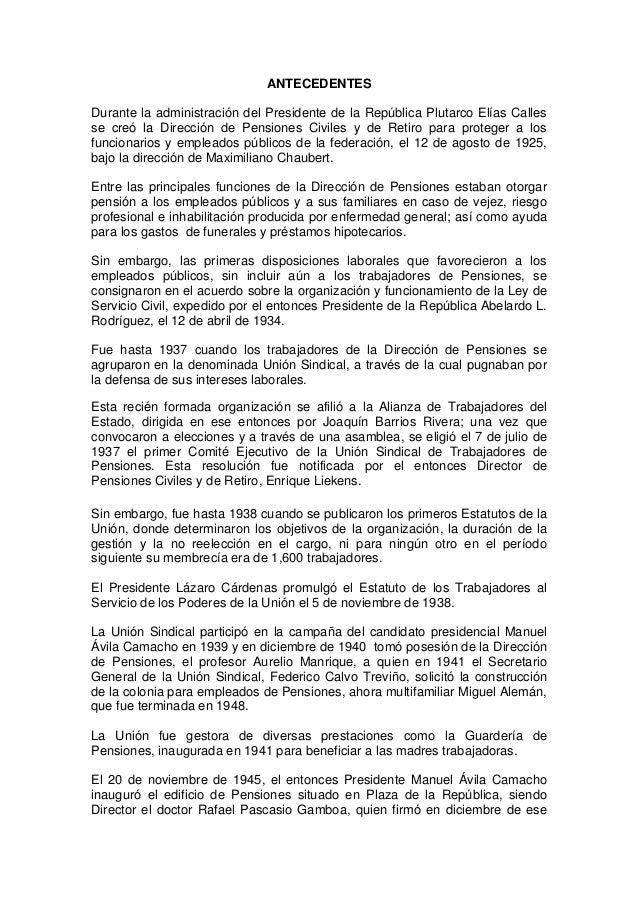 ANTECEDENTESDurante la administración del Presidente de la República Plutarco Elías Callesse creó la Dirección de Pensione...