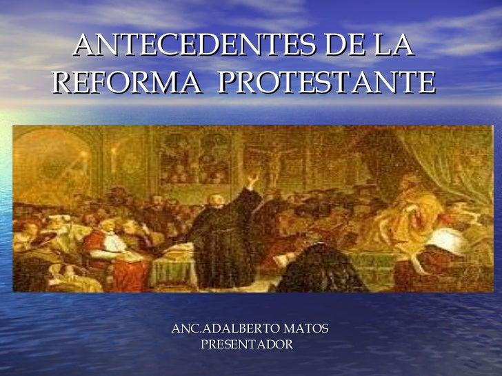 Antecedentes De La Reforma Protestante Del Siglo Xvi