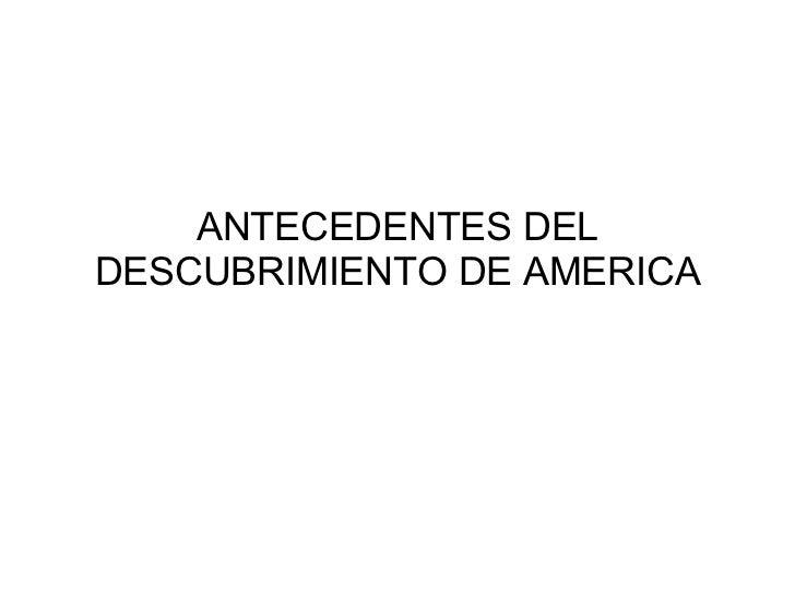 ANTECEDENTES DEL DESCUBRIMIENTO DE AMERICA