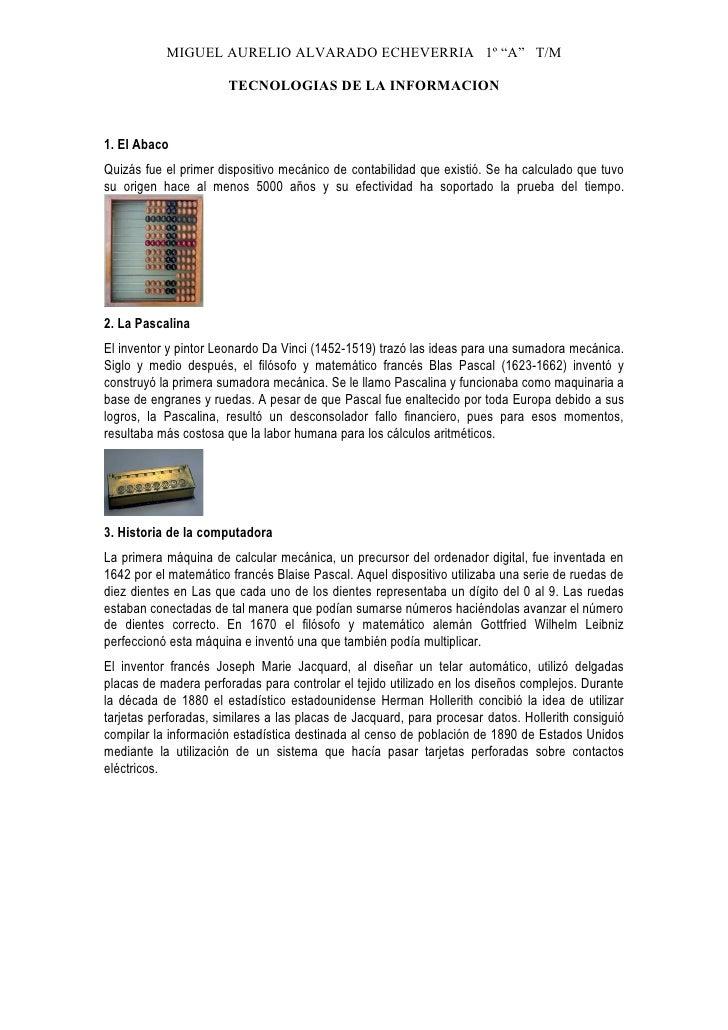 """MIGUEL AURELIO ALVARADO ECHEVERRIA 1º """"A"""" T/M                         TECNOLOGIAS DE LA INFORMACION    1. El Abaco Quizás ..."""