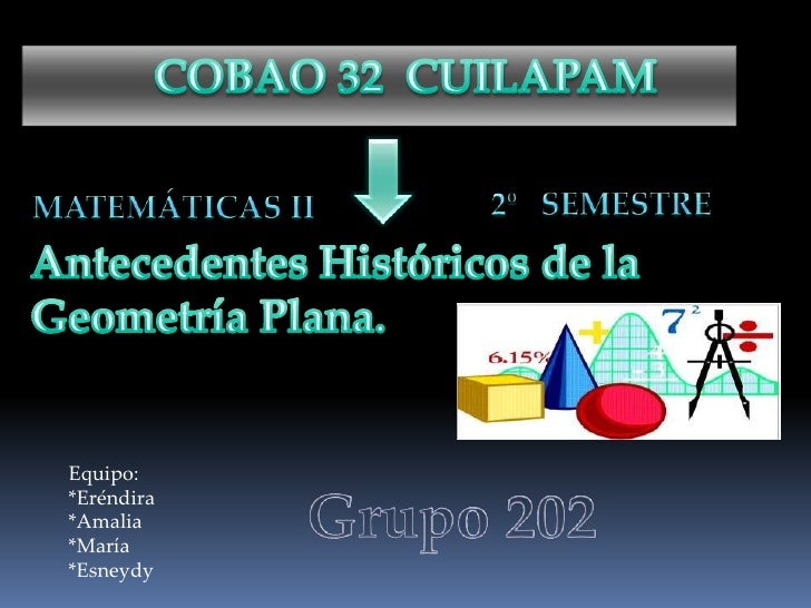 COBAO 32  CUILAPAM <br />2º   SEMESTRE <br />MATEMÁTICAS II<br />Antecedentes Históricos de la                 ...