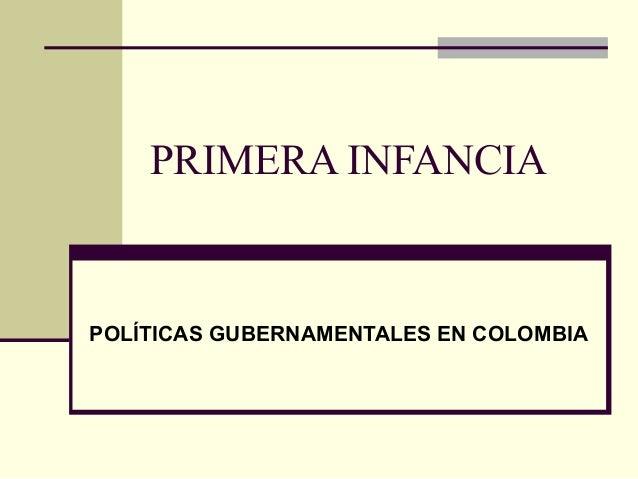 PRIMERA INFANCIA POLÍTICAS GUBERNAMENTALES EN COLOMBIA