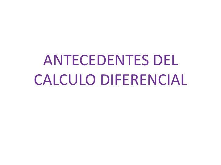 Antecedentes del calculo diferencial