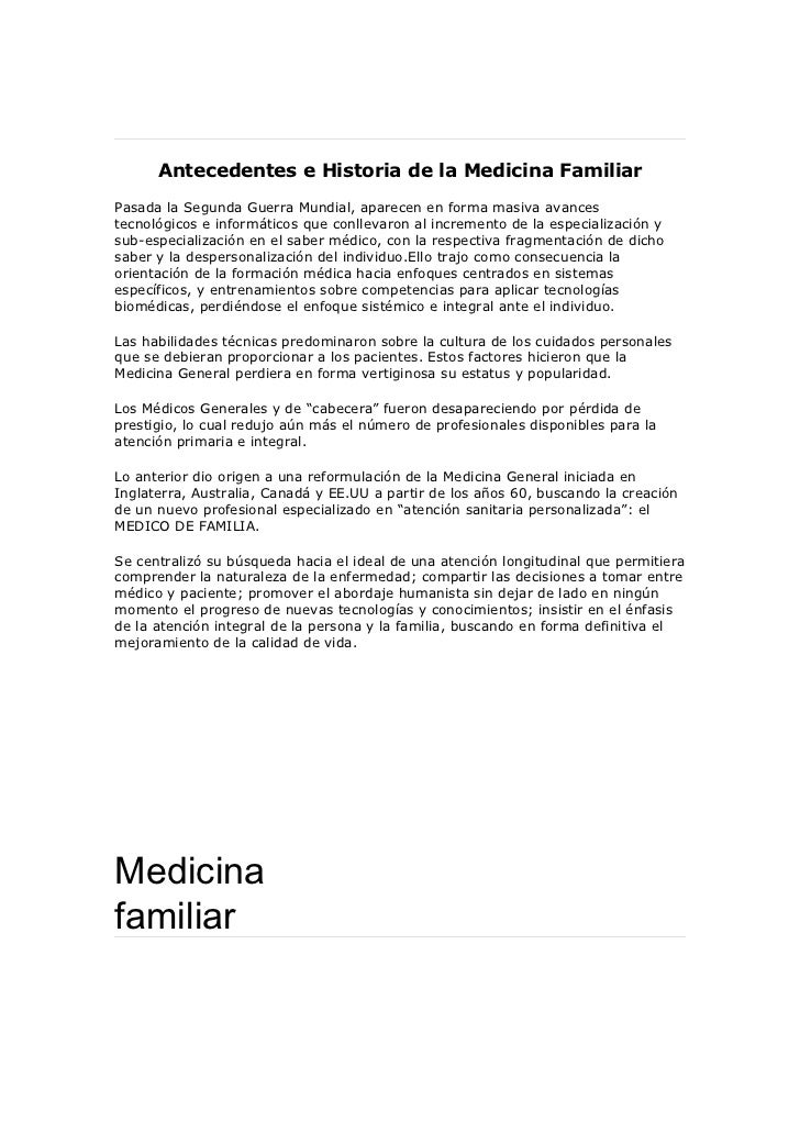 Antecedentes e Historia de la Medicina FamiliarPasada la Segunda Guerra Mundial, aparecen en forma masiva avancestecnológi...