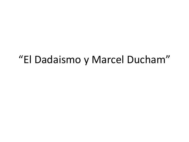 """""""El Dadaismo y Marcel Ducham"""""""