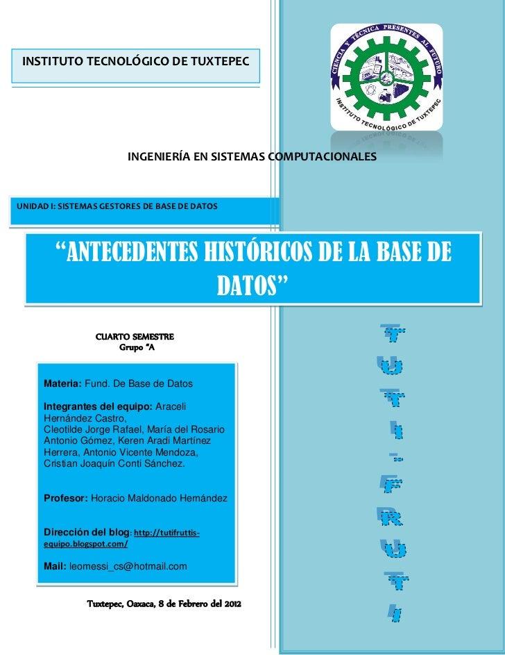 INSTITUTO TECNOLÓGICO DE TUXTEPEC                          INGENIERÍA EN SISTEMAS COMPUTACIONALESUNIDAD I: SISTEMAS GESTOR...