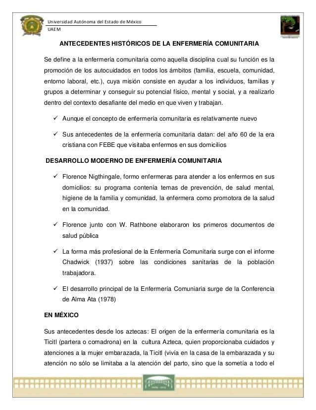 Universidad Autónoma del Estado de México UAEM ANTECEDENTES HISTÓRICOS DE LA ENFERMERÍA COMUNITARIA Se define a la enferme...
