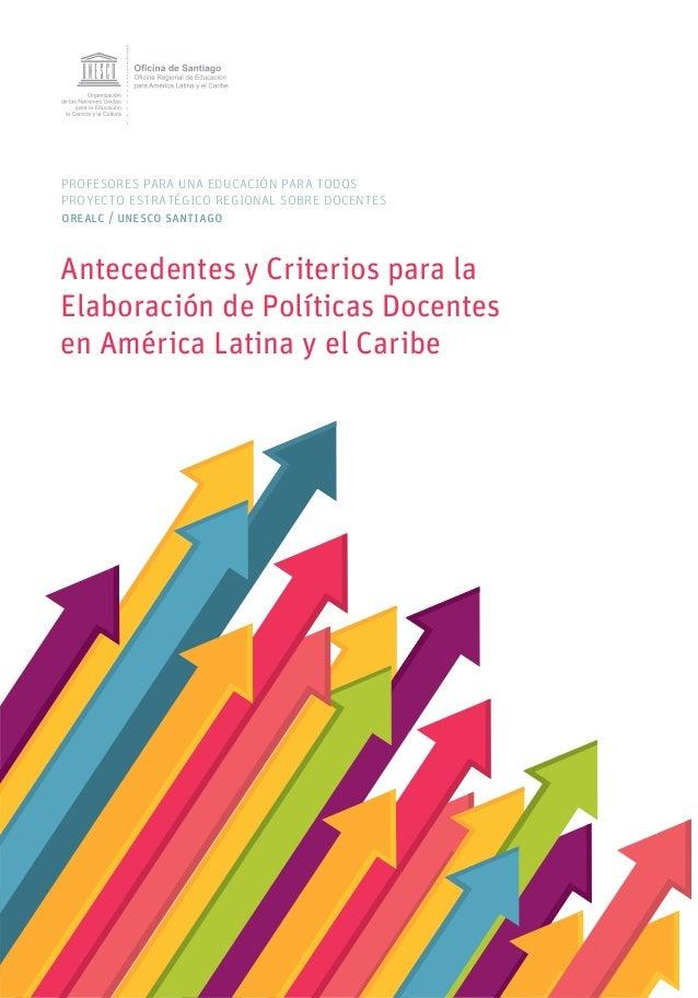profesores para una educación para todosproyecto estratégico regional sobre docentesorealc / unesco santiagoAntecedentes y...