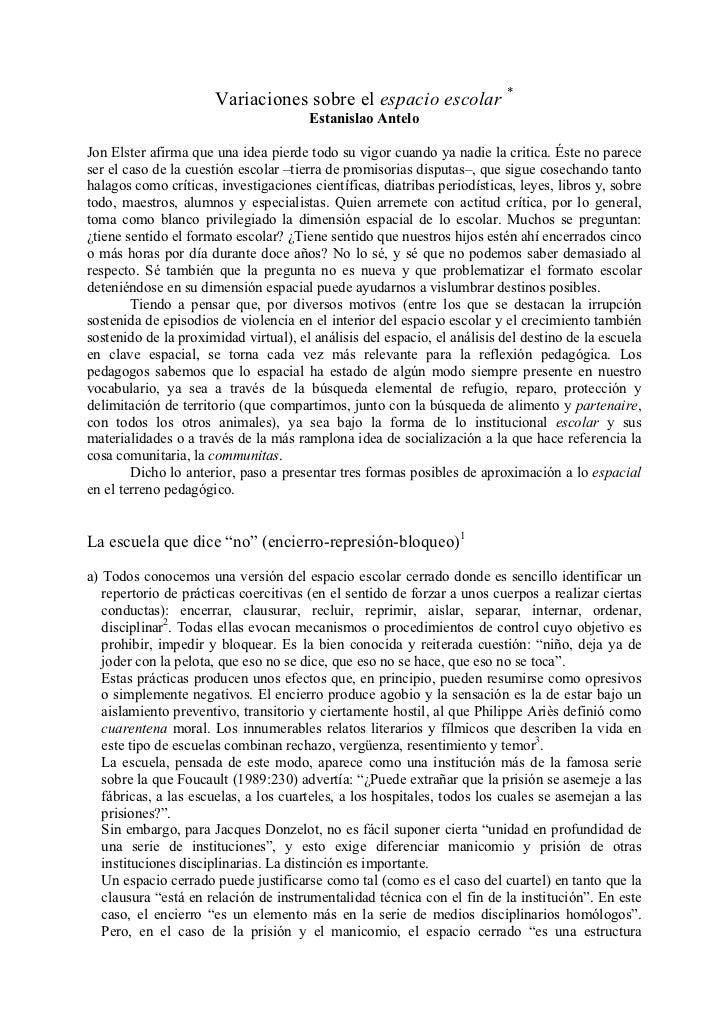 Variaciones sobre el espacio escolar *                                       Estanislao AnteloJon Elster afirma que una id...