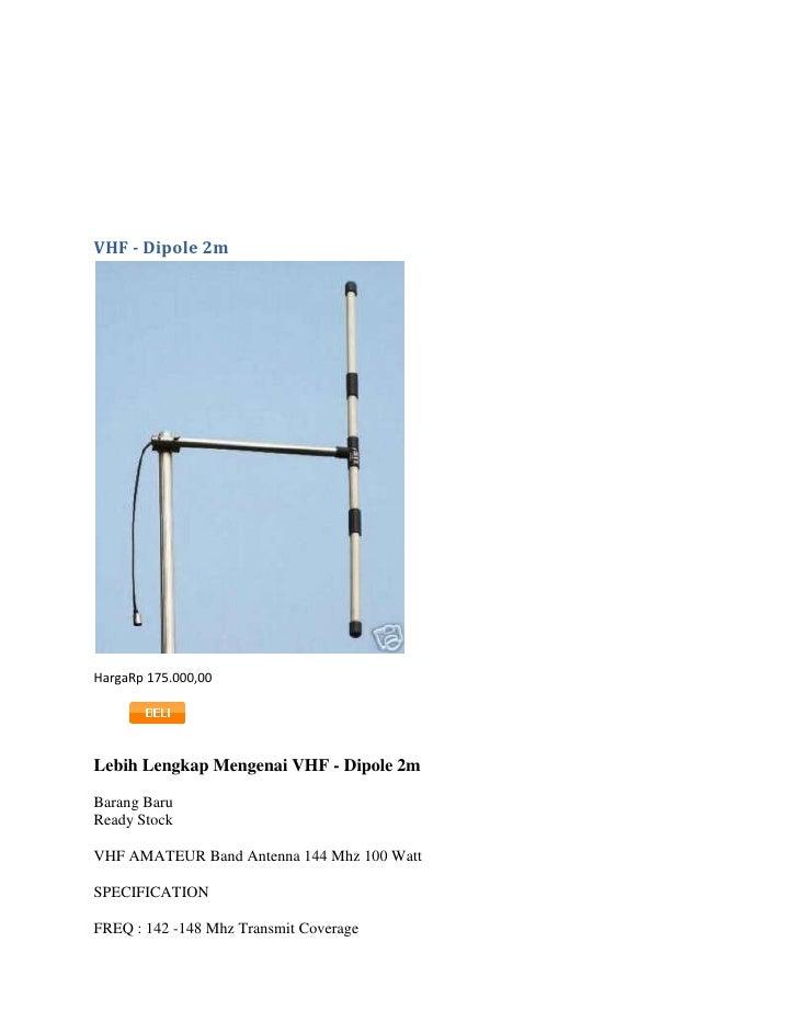 VHF - Dipole 2mHargaRp 175.000,00Lebih Lengkap Mengenai VHF - Dipole 2mBarang BaruReady StockVHF AMATEUR Band Antenna 144 ...