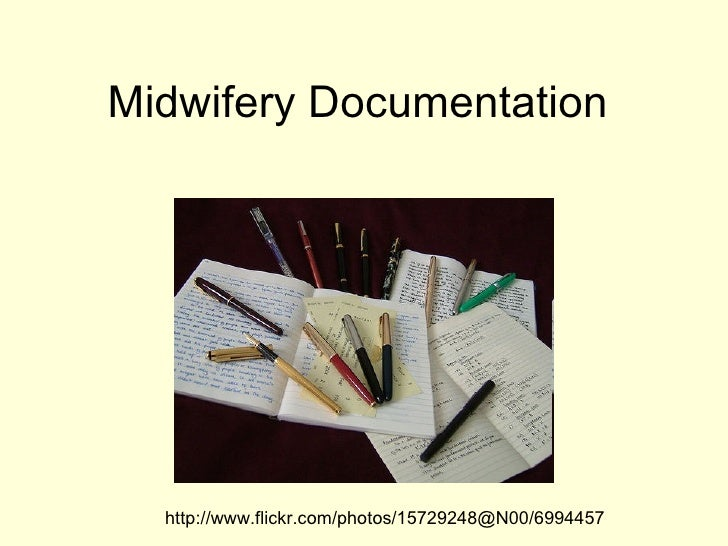 Midwifery Documentation  http://www.flickr.com/photos/15729248@N00/6994457