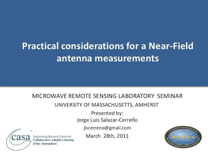 Practical considerations for a Near-Field          antenna measurements           MICROWAVE REMOTE SENSING LABORATORY SEMI...