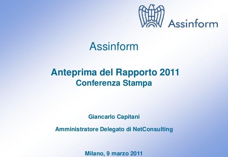 AssinformAnteprima del Rapporto 2011       Conferenza Stampa           Giancarlo CapitaniAmministratore Delegato di NetCon...