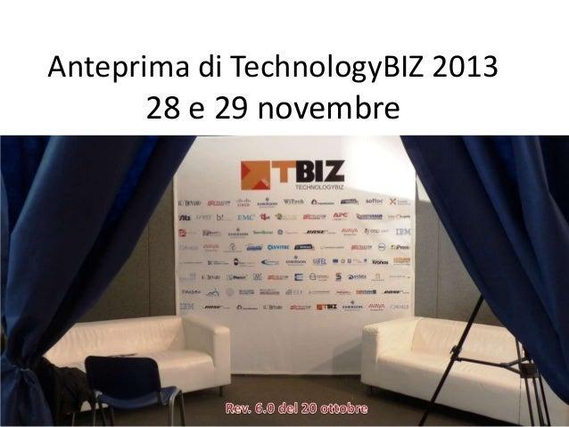 Anteprima TechnologyBiz 2013 (con aggiornamento continuo)
