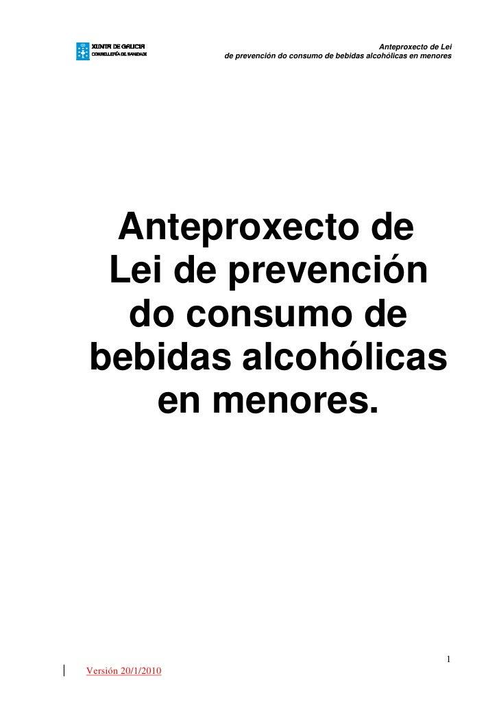 Anteproxecto de Lei                     de prevención do consumo de bebidas alcohólicas en menores      Anteproxecto de  L...