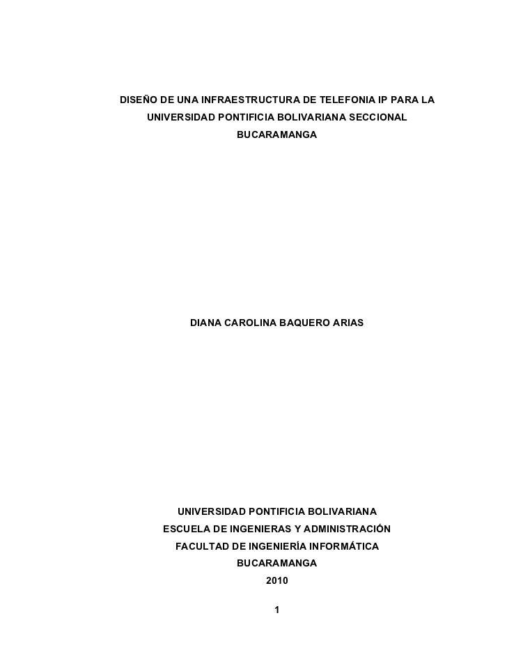 DISEÑO DE UNA INFRAESTRUCTURA DE TELEFONIA IP PARA LA    UNIVERSIDAD PONTIFICIA BOLIVARIANA SECCIONAL                   BU...