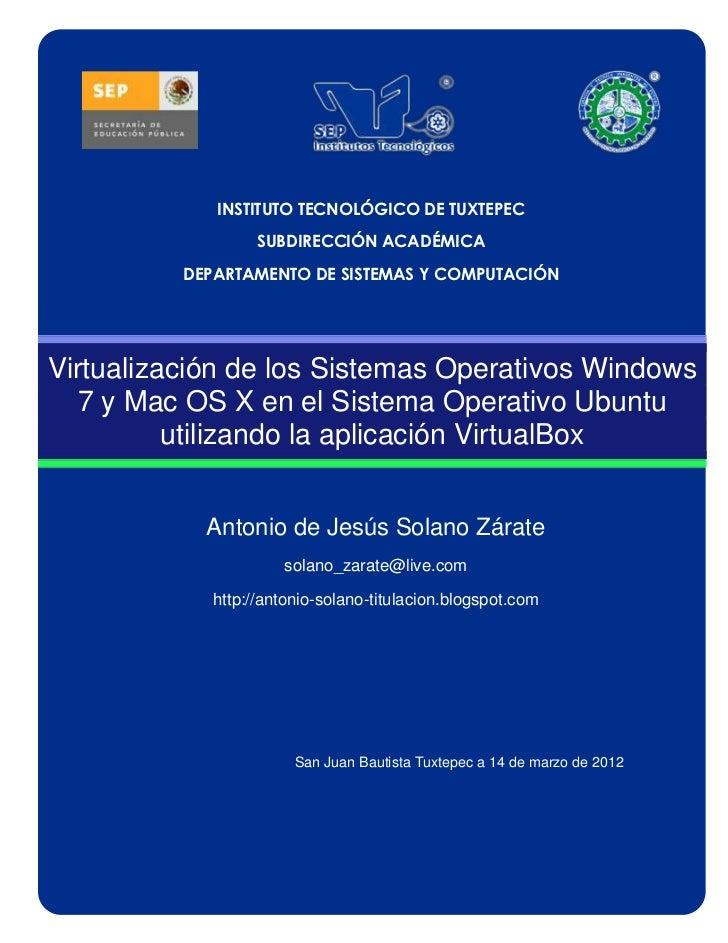 VIRTUALIZACION DE LOS SO WINDOWS 7 Y MAC OS X EN EL SISTEMA OPERATIVO UBUNTU
