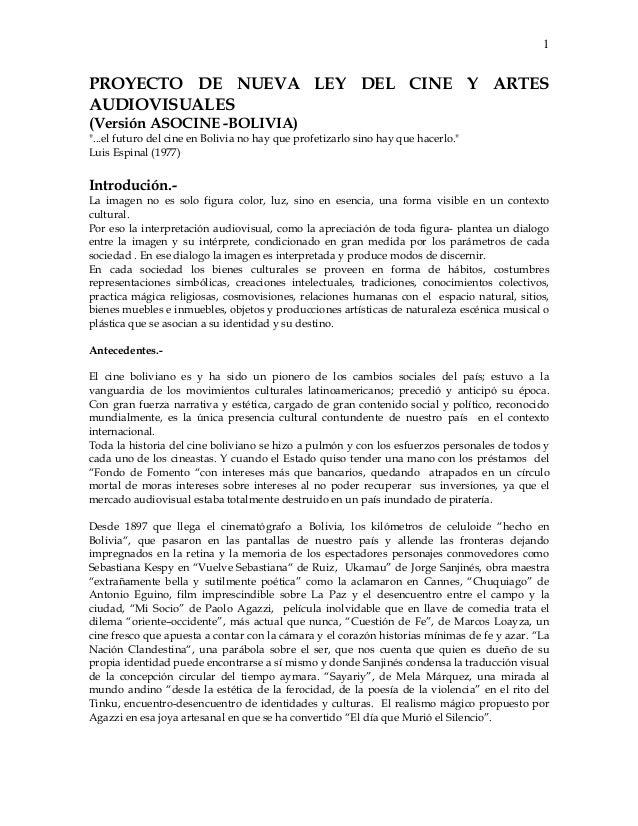 """1PROYECTO DE NUEVA LEY DEL CINE Y ARTESAUDIOVISUALES(Versión ASOCINE -BOLIVIA)""""...el futuro del cine en Bolivia no hay que..."""