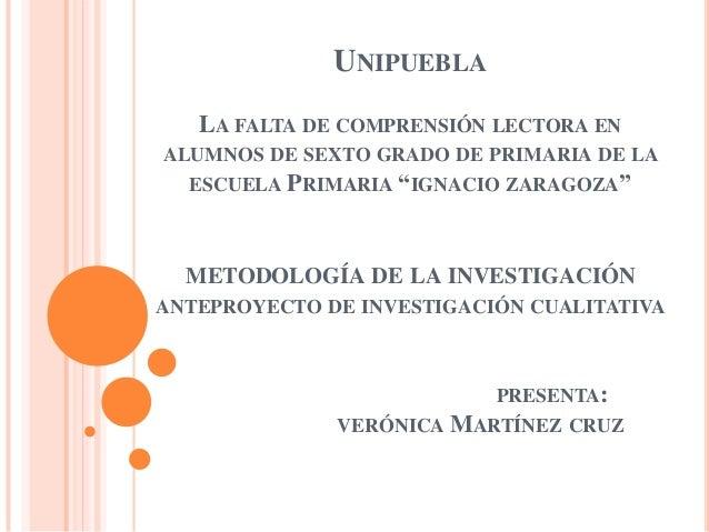 """UNIPUEBLA   LA FALTA DE COMPRENSIÓN LECTORA ENALUMNOS DE SEXTO GRADO DE PRIMARIA DE LA  ESCUELA PRIMARIA """"IGNACIO ZARAGOZA..."""