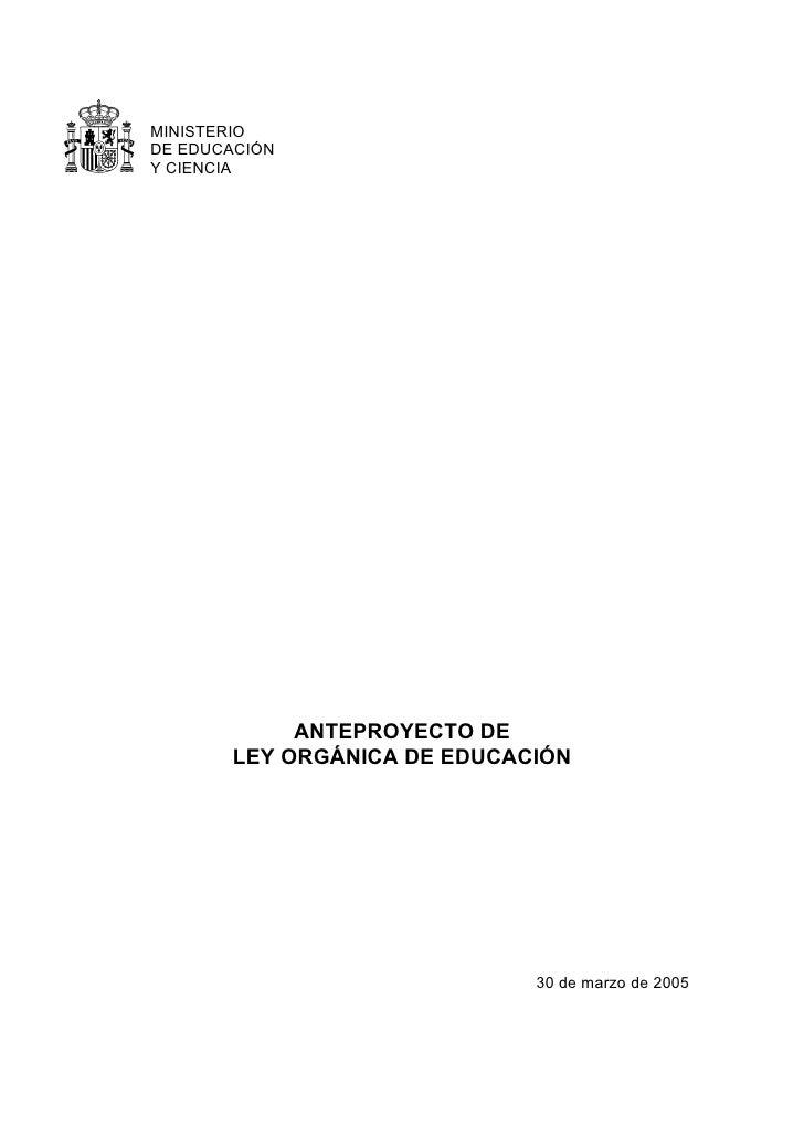 MINISTERIO DE EDUCACIÓN Y CIENCIA                 ANTEPROYECTO DE        LEY ORGÁNICA DE EDUCACIÓN                        ...