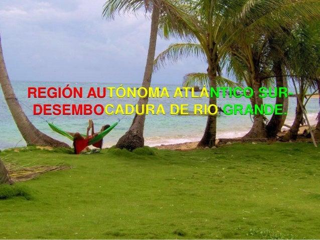 REGIÓN AUTÓNOMA ATLÁNTICO SUR- DESEMBOCADURA DE RIO GRANDE.