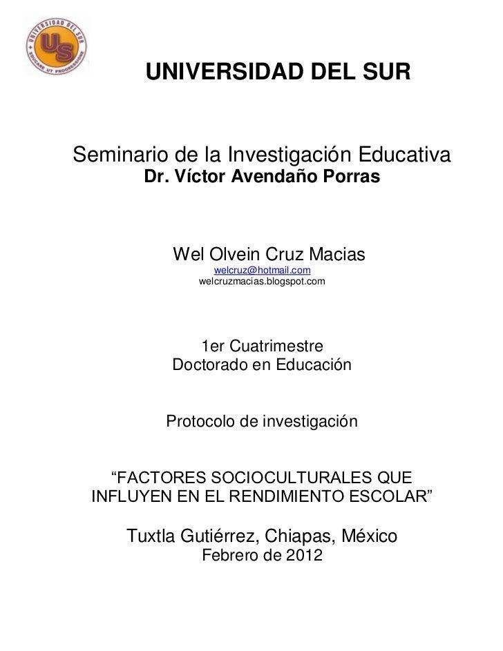 UNIVERSIDAD DEL SURSeminario de la Investigación Educativa       Dr. Víctor Avendaño Porras          Wel Olvein Cruz Macia...