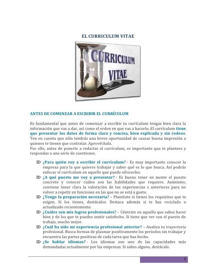 EL CURRICULUM VITAEANTES DE COMENZAR A ESCRIBIR EL CURRÍCULUMEs fundamental que antes de comenzar a escribir tu currículum...