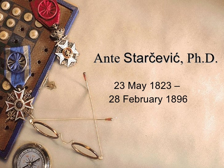 Ante  Starčević , Ph.D. 23 May 1823 –  28 February 1896