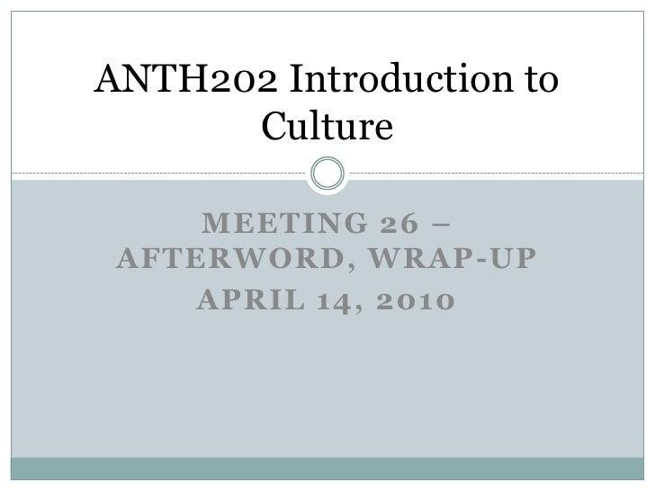 Anth202/4B Edited Slides, Meeting 26