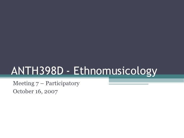 ANTH398D/2A Meeting 7 (final)