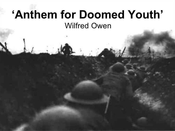 doomed youth Librivox volunteers bring you 12 different recordings of anthem for doomed  youth, by wilfred owen, in honor of veteran's day, remembrance.