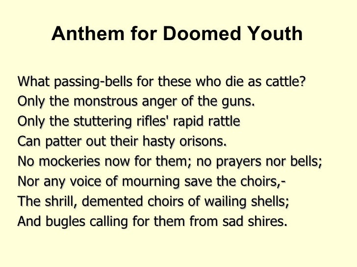 essay on anthem for doomed youth wilfred owen Essays related to anthem for doomed youth 1 owen chooses anthem poem 2 dulce et decorum est- wilfred owen anthem for doomed youth- wilfred owen.