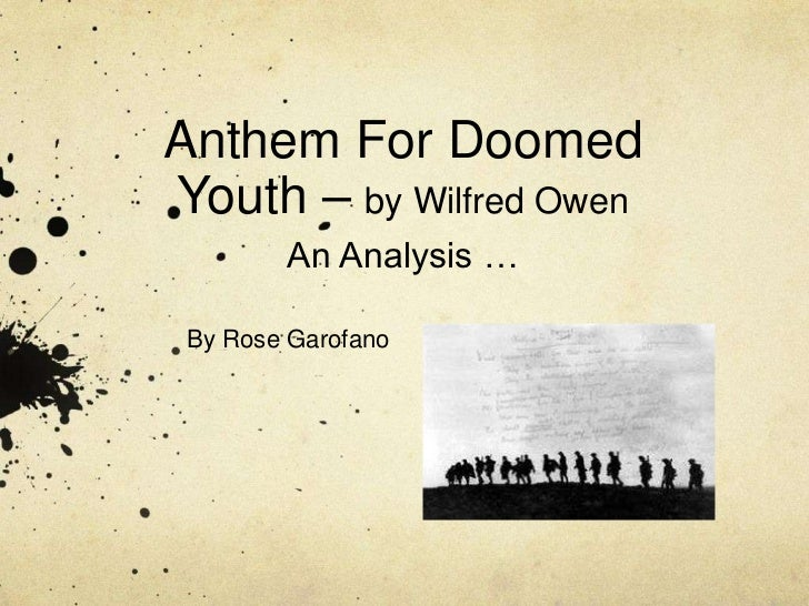 "purpose of anthem for a doomed youth essay The title, ""anthem for doomed youth"", fits well for this poem for the duration of the memo a feeling of death and despair run through the reader's mind though one cannot tell exactly which war the poem stands for, one can hypothesize that it stands."