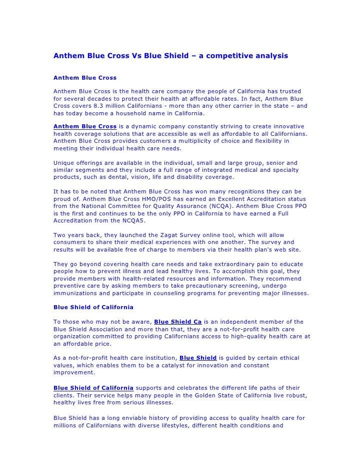 Anthem Blue Cross Vs Blue Shield – a competitive analysis   Anthem Blue Cross  Anthem Blue Cross is the health care compan...