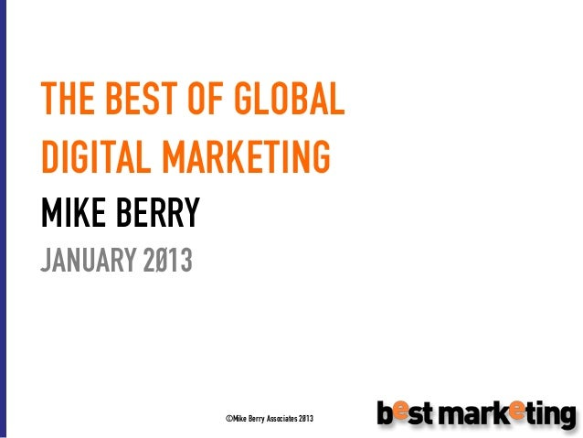 THE BEST OF GLOBALDIGITAL MARKETINGMIKE BERRYJANUARY 2013               ©Mike Berry Associates 2013
