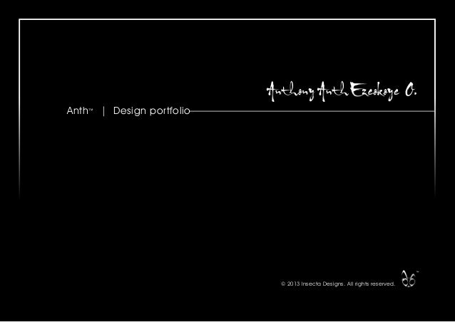 © 2013 Insecta Designs. All rights reserved.Anth™   Design portfolio™