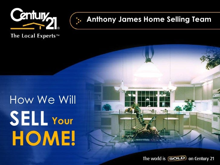 Anthony James Home Selling Team<br />How We Will<br />SELL<br />Your<br />HOME!<br />