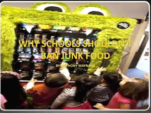 Thesis   The idea of banning junk food in school has been a big topic over the past decade. The populace feels that we ne...
