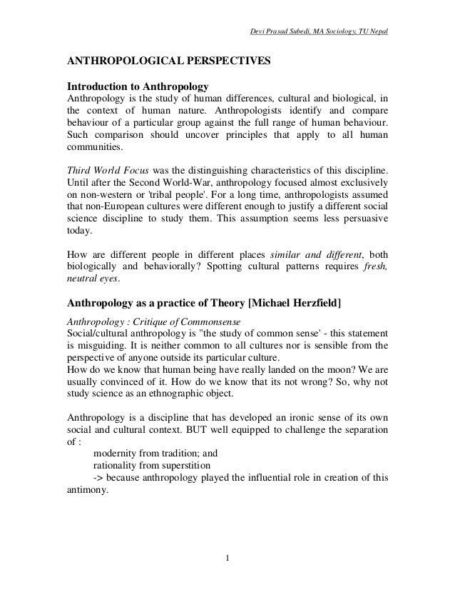 Devi Prasad Subedi, MA Sociology, TU Nepal1ANTHROPOLOGICAL PERSPECTIVESIntroduction to AnthropologyAnthropology is the stu...
