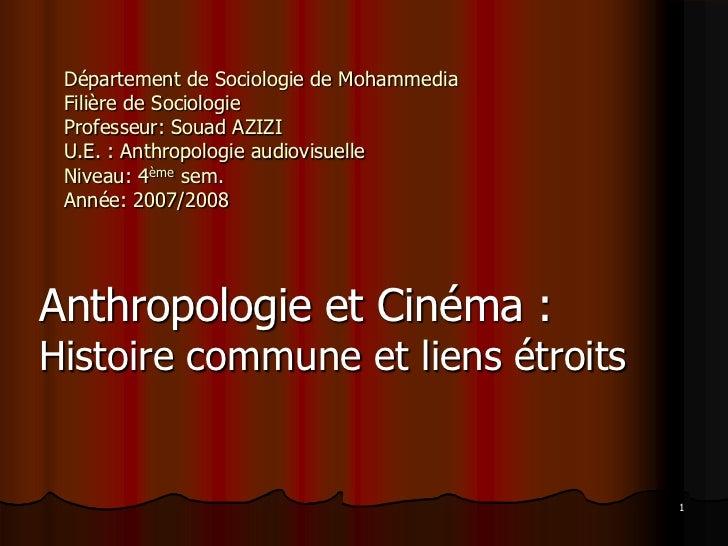 Département de Sociologie de Mohammedia Filière de Sociologie Professeur: Souad AZIZI U.E. : Anthropologie audiovisuelle N...