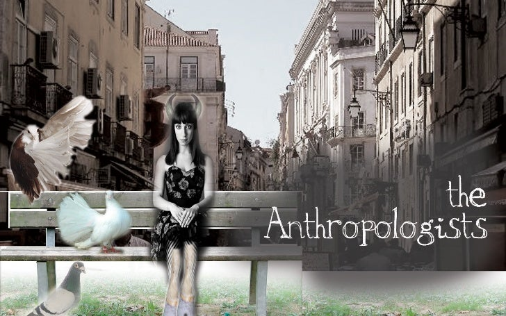 The Anthropologists