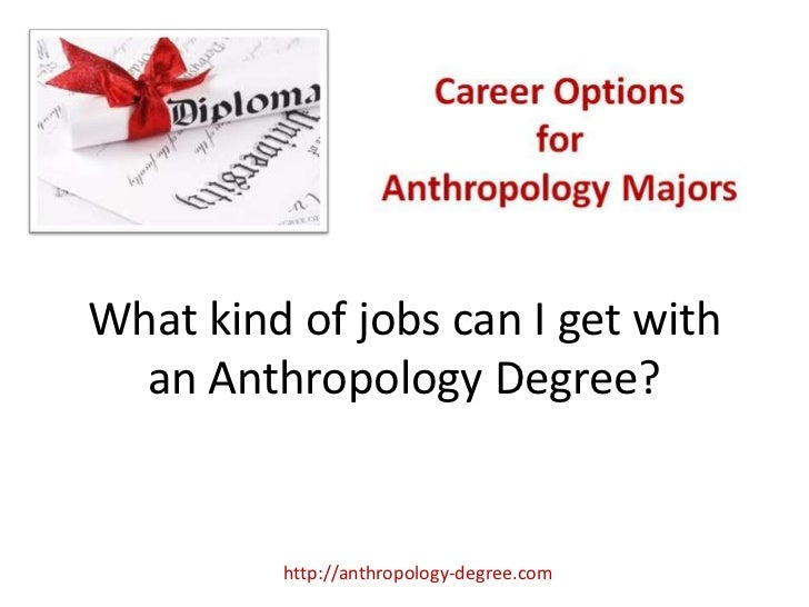 Anthropology majors that get jobs