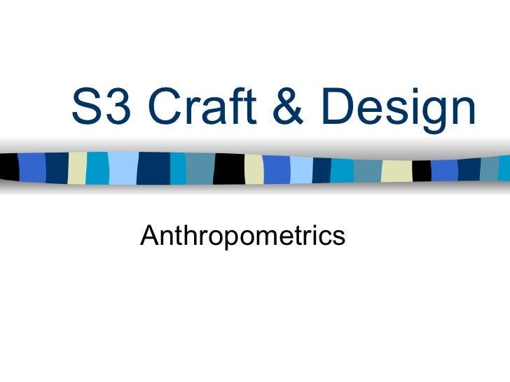 S3 Craft & Design    Anthropometrics