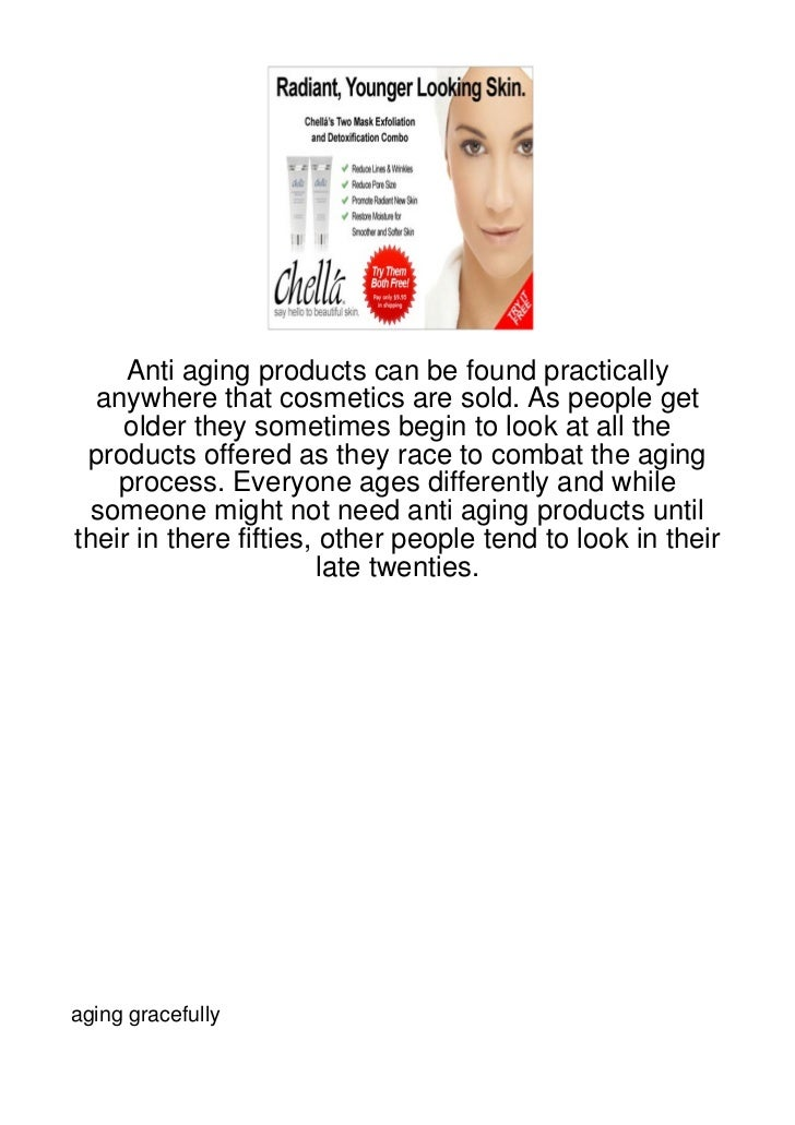 Anti aging products can be found practically  anywhere that cosmetics are sold. As people get    older they sometimes begi...