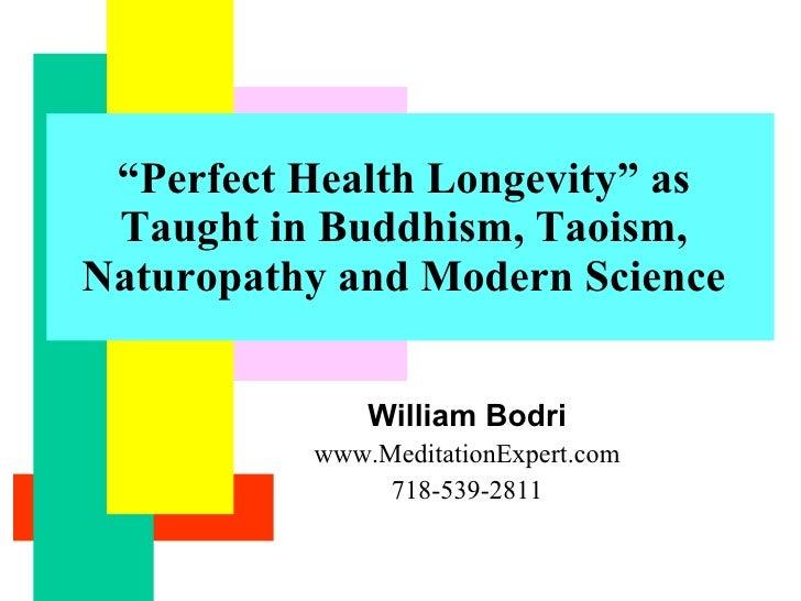 "William Bodri www.MeditationExpert.com 718-539-2811 "" Perfect Health Longevity"" as Taught in Buddhism, Taoism, Naturopathy..."