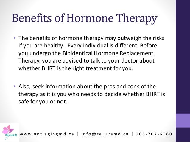 pros and cons of hormone therapy The pros and cons of hormone replacement therapy night sweats, insomnia and hot flushes – for around 80% of women the menopause brings a host of unwelcome symptoms.