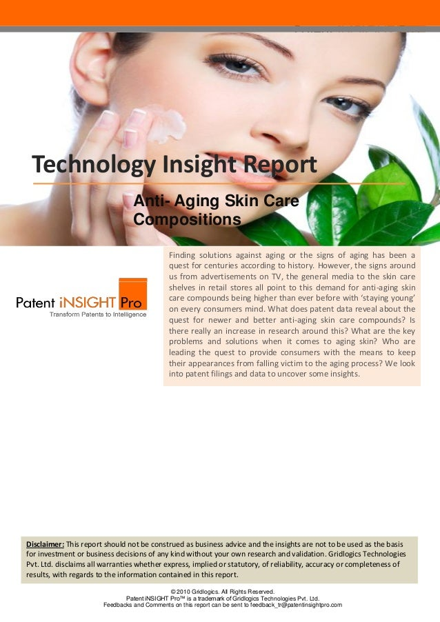 Technology Insight Report Anti- Aging Skin Care Compositions Finding solutions against aging or the signs of aging has bee...