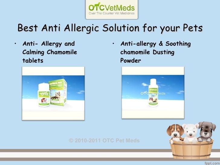 Best Anti Allergic Solution for your Pets <ul><li>Anti- Allergy and Calming Chamomile tablets </li></ul><ul><li>Anti-aller...